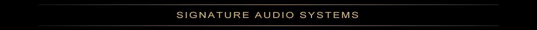 Signature Audio Systems